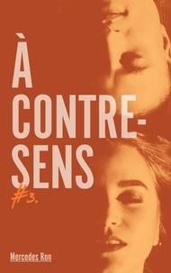 Mercedes Ron - A contre sens - Tome 3 - Jalousie.