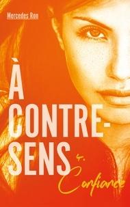 Mercedes Ron - À contre-sens - tome 4 - Confiance.