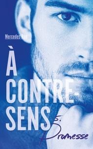 Mercedes Ron - A contre-sens Tome 5 : Promesse.