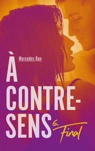 Mercedes Ron - À contre-sens - Tome 6 - Final.