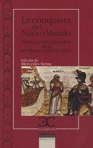 Mercedes Serna - La conquista del Nuevo Mundo - Textos y documentos de la aventura americana.