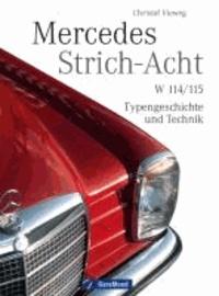 Mercedes Strich-Acht - W 114/115 - Typengeschichte und Technik.