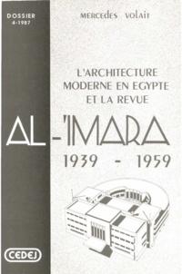 Mercedes Volait - L'architecture moderne en Égypte et la revue Al-'Imara - 1939-1959.