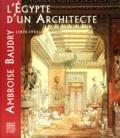 Mercedes Volait et  Collectif - L'Égypte d'un architecte - Ambroise Baudry, 1838-1906 ....