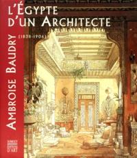 Histoiresdenlire.be L'Égypte d'un architecte - Ambroise Baudry, 1838-1906 ... Image