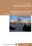 Mercedes Volait et Catherine Miller - Patrimoines en situation. Constructions et usages en différents contextes urbains - Exemples marocains, libanais, égyptien et suisse.
