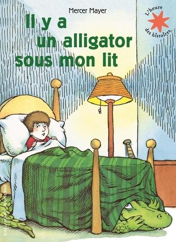 Mercer Mayer - Il y a un alligator sous mon lit.