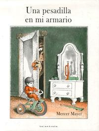 Mercer Mayer - Una pesadilla en mi armario.
