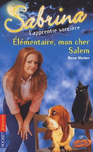 Mercer Warriner - Sabrina l'apprentie sorcière Tome 32 : Elémentaire, mon cher Salem !.