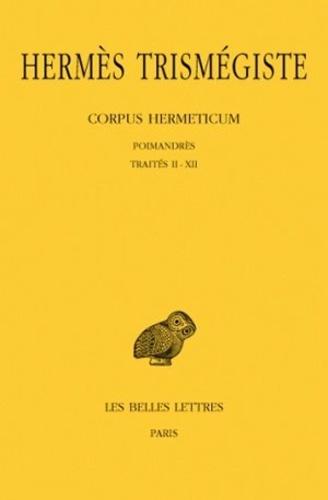 Mercure Hermès Trismégiste - Corpus Hermeticum - Poimandrès ; Traités 2 à 12.