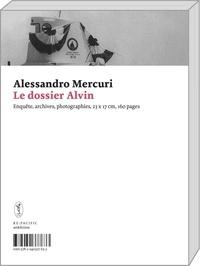 Mercuri Alessandro - Le dossier Alvin.