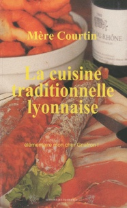 Mère Courtin - La cuisine traditionelle lyonnaise.