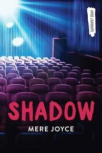 Mere Joyce - Shadow.