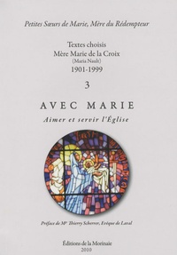 Mère Marie de la Croix - Aimer et servir l'Eglise.
