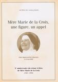 Mère Marie de la Croix - Mère Marie de la Croix, une figure, un appel.