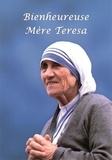 Mère Teresa - Bienheureuse Mère Teresa.