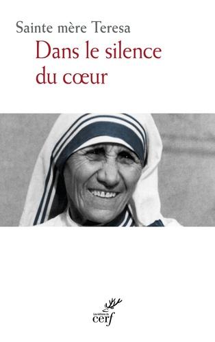 Mère Teresa - Dans le silence du coeur.