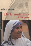 Mère Teresa - De la souffrance à la joie.