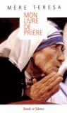 Mère Teresa - Mon livre de prière.