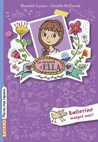 Meredith Costain - Le journal d'Ella, Tome 02 - Ballerine malgré moi !.