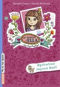 Meredith Costain - Le journal d'Ella, Tome 09 - Opération Joyeux Noël.