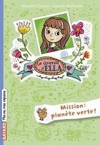 Meredith Costain - Le journal d'Ella, Tome 11 - Mission Planète Verte !.