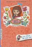 Meredith Costain et Danielle McDonald - Le journal d'Ella Tome 4 : Le rêve de ma vie.
