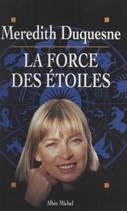 Mérédith Duquesne et Claire Gallois - La force des étoiles.