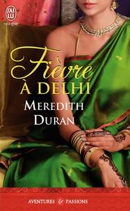 Meredith Duran - Fièvre à Delhi.
