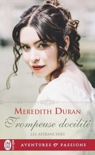Meredith Duran - Les affranchies Tome 5 : Trompeuse docilité.