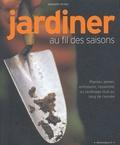 Meredith Kirton - Jardiner au fil des saisons.
