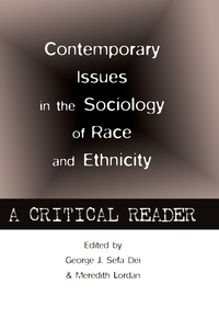 Meredith Lordan et George j. sefa Dei - Contemporary Issues in the Sociology of Race and Ethnicity - A Critical Reader.