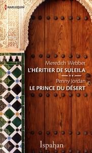 Meredith Webber et Penny Jordan - L'héritier de Suleila - Le prince du désert.