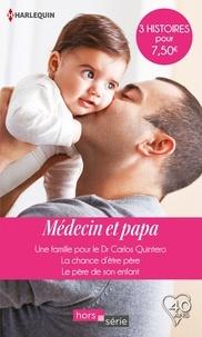 Meredith Webber et Fiona McArthur - Médecin et papa - Une famille pour le Dr Carlos Quintero-La chance d'être père-Le père de son enfant.