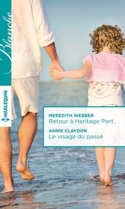 Meredith Webber et Annie Claydon - Retour à Heritage Port - Le visage du passé.