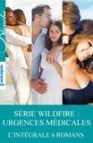 Meredith Webber et Alison Roberts - Série Wildfire : urgences médicales - L'intégrale 6 romans.