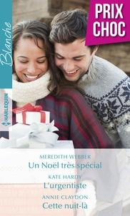 Meredith Webber et Kate Hardy - Un Noël très spécial - L'urgentiste - Cette nuit-là.