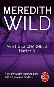 Meredith Wild - Hacker Tome 3 : Vertiges charnels.