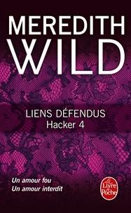 Meredith Wild - Hacker Tome 4 : Liens défendus.