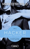 Meredith Wild - Hacker Tome 5 : Ultime tentation.