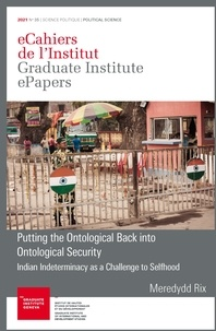 Meredydd Rix - Putting the Ontological Back into Ontological Security - Indian Indeterminacy as a Challenge to Selfhood.