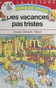 Mérel et  Clément - Des Vacances pas tristes.
