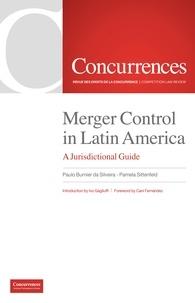 Da silveira paulo Burnier - Merger Control in Latin America - A Jurisdictional Guide.