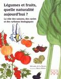 Mériadec de La Bouëre - Légumes et fruits, quelle naturalité aujourd'hui ? - Le rôle des saisons, des cycles  et des rythmes biologiques.
