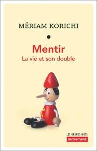 Mériam Korichi - Mentir - La vie et son double.