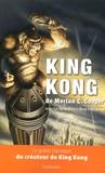 Merian-C Cooper - King Kong.