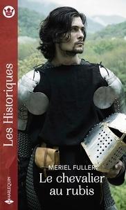 Meriel Fuller - Le chevalier au rubis.