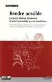 Meriem Bouamrane et Martine Antona - Rendre possible - Jacques Weber, itinéraire d'un économiste passe-frontières.