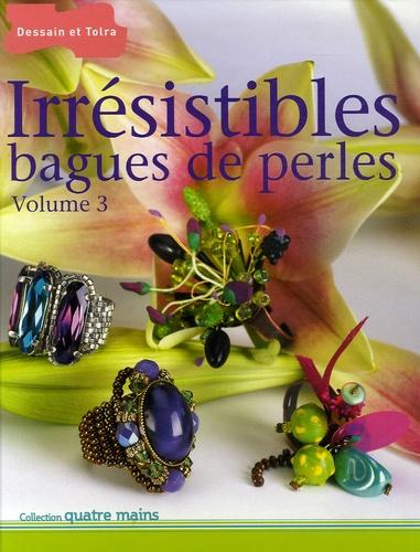 Meriem Varone - Irrésistibles bagues de perles - Volume 3.