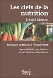 Merien - Les clefs de la nutrition - Initiation pratique à l'hygiénisme. Compatibilités, associations et modulations alimentaires..